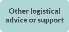 Other logistical advice or support